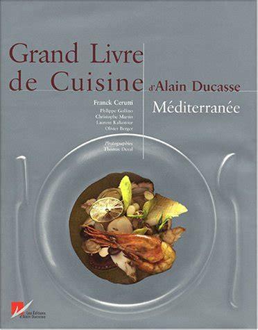 mon grand livre de cuisine grand livre de cuisine d 39 alain ducasse mediterranee epub