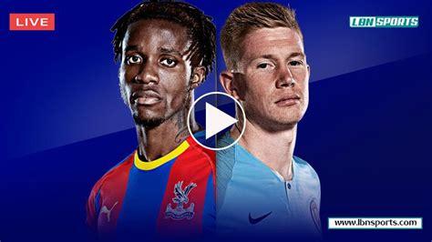 Crystal Palace vs Man City LIVE! Reddit Soccer Streams 14 ...