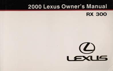 small engine repair training 2002 lexus rx auto manual 2000 lexus rx 300 owner s manual