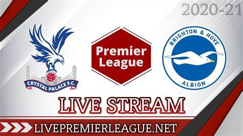 Crystal Palace Vs Brighton and Hove Albion Live Stream ...