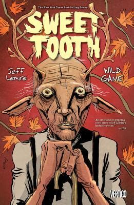 sweet tooth vol  wild game  jeff lemire reviews discussion bookclubs lists