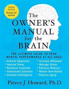 The Owner U0026 39 S Manual For The Brain  4th Edition  By Pierce