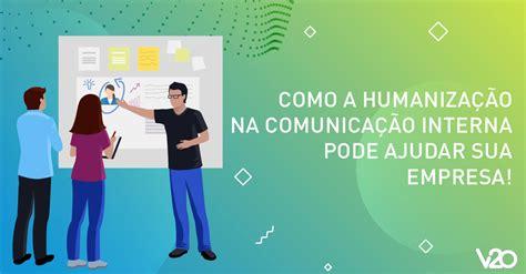 Como a humanização na comunicação interna pode ajudar sua ...
