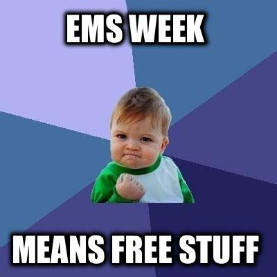 Meme Stuff - meme creator ems week means free stuff