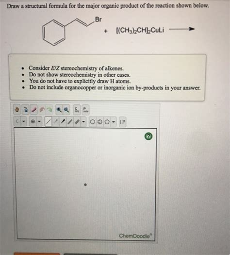 Solved: Draw A Structural Formula For The Major Organic Pr ...