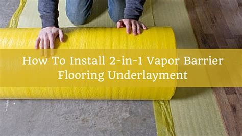 How To Install 2-in-1 Vapor Barrier Flooring Underlayment Cooks Carpet Cleaning Macon Ga Coffee Stains Removal Old Boulder Specials El Paso Tx Red Hand Car Wash Time Clipart Does Home Depot Carry Stainmaster Carpetright Beds Uddingston