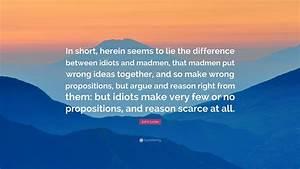 "John Locke Quote: ""In short, herein seems to lie the ..."