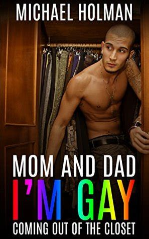 mom  dad im gay coming    closet  michael