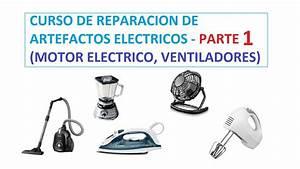 Curso De Reparacion De Artefactos Electricos - Parte 1  Motor Electrico  Ventilador