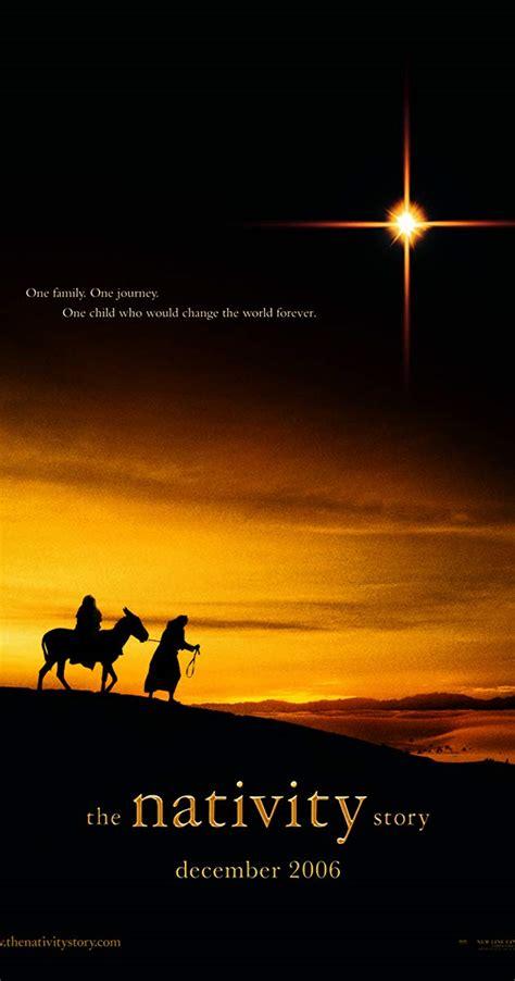 nativity story 2006 movie christmas jesus film joseph mary poster imdb movies born coming camino belen christ birth ever title