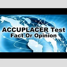 Accuplacer Reading Comprehension Test  Understanding Fact Or Opinion Youtube