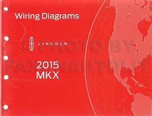 2015 Lincoln Mkx Wiring Diagram Manual Original
