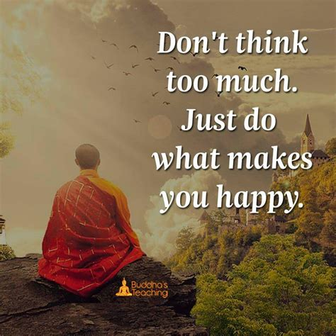 2238 quotes have been tagged as buddhism: Thinking makes me happy | Buddhist quotes, Buddhism quote