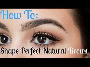 How to Shape Perfect Natural Eyebrows - YouTube