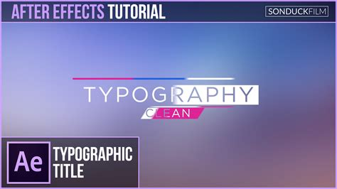 after effects tutorial clean typography title motion graphics sonduckfilm