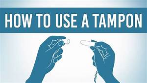 How To Put On a Tampon - YouTube
