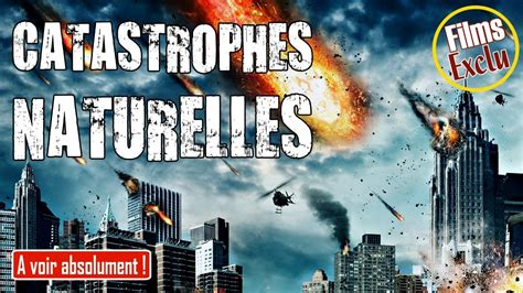 top films catastrophes naturelles youtube