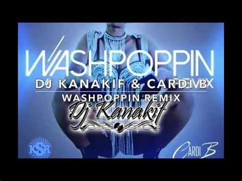 um yeah cardi b soundcloud dj kanakif cardi b washpoppin remix 2018 youtube