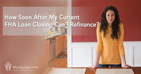 How Soon After My Current Fha Loan Closed Can I Refinance?