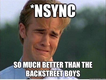 Nsync Meme - backstreet boys meme memes