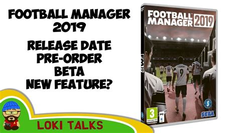 football manager 2019 release date new features pre order bonuses