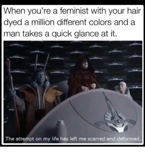 When Youre A Feminist With Your Hair Dyed A Million