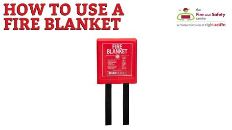 How To Use A Fire Blanket And Their Applications Youtube
