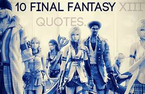 Final Four Quot... Ff13 Fang Quotes