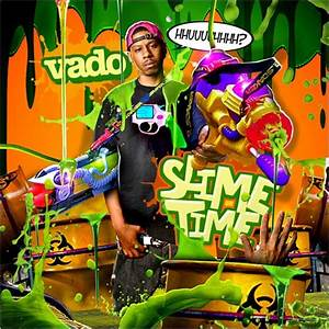 Vado - Slime Time - Unknown