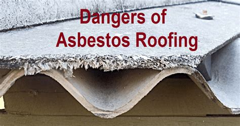 identify  risk posed  asbestos roofing