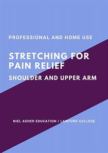Shoulder And Upper Arm Stretching Guide  U2013 Niel Asher Education