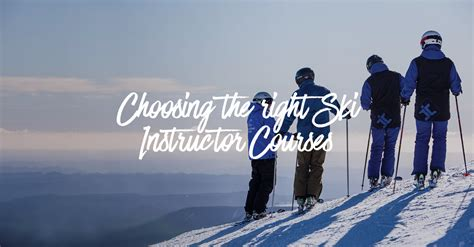 Choosing The Right Ski Instructor Courses