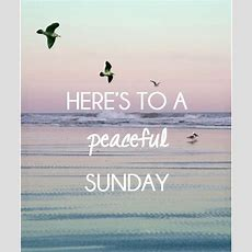 Here's To A Peaceful Sunday Pictures, Photos, And Images For Facebook, Tumblr, Pinterest, And