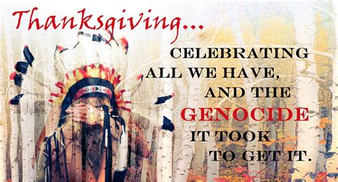 celebrating genocide  real story  thanksgiving