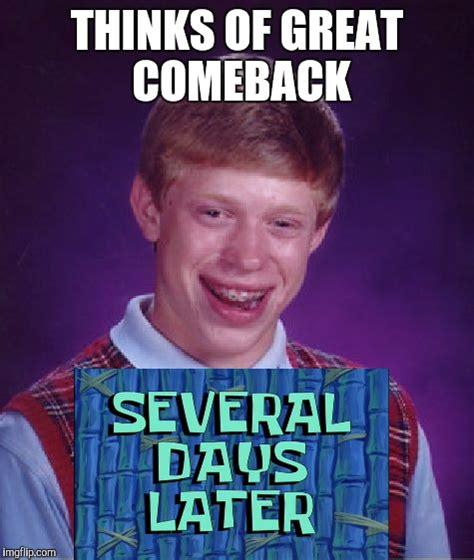 Comeback Memes - bad luck brian meme imgflip
