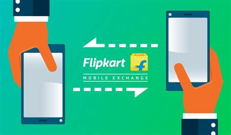 Mobile Exchange by Phone New Dreams Flipkart Mobile Exchange Customers