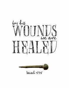 By His Wounds we are Healed Isaiah 53:5