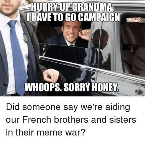 Meme French Grandma - inngfipcom hurry up grandma have to gocampaign whoops sorry honey grandma meme on sizzle