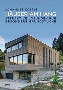 Günstige Häuser Bauen : h user am hang attraktive l sungen f r besondere grundst cke architektur ~ Buech-reservation.com Haus und Dekorationen