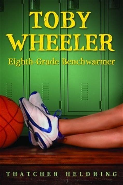 toby wheeler eighth grade benchwarmer  thatcher