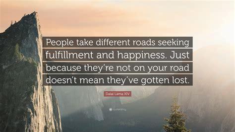 dalai  xiv quote people   roads seeking
