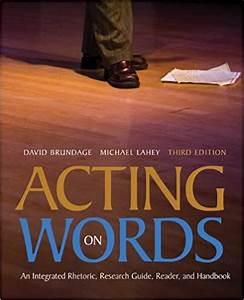 Acting On Words An Integrated Rhetoric  Research Guide