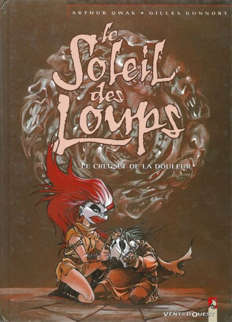 Le Creuset De by Le Soleil Des Loups 2 Le Creuset De La Douleur