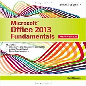Enhanced Microsoft Office 2013 Illustrated Fundamentals
