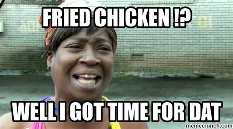 Fried Chicken Meme - fried chicken