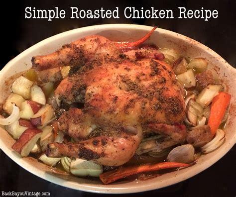 simple chicken recipe my favorite simple roast chicken recipe dishmaps