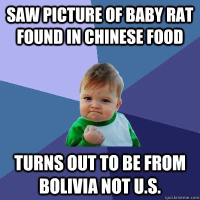 Food Baby Meme - saw picture of baby rat found in chinese food turns out to be from bolivia not u s success