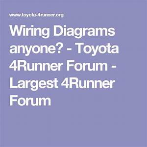 Wiring Diagrams Anyone  - Toyota 4runner Forum