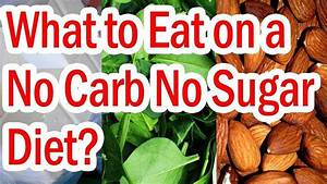 what to eat on a no carb no sugar diet in 2020 no sugar