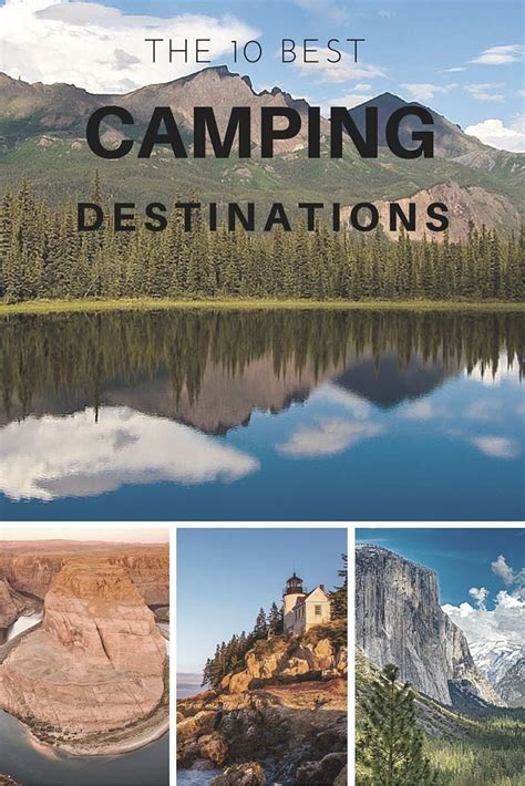Best Camping Places To Go Learn About The 10 Best Camping Destinations In The Usa And Why We